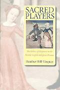 Sacred Players The Politics of Response in the Middle English Religious Drama