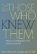 By Those Who Knew Them: Modernists Left, Right, and Center