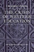 The Crisis of Western Education (The Works of Christopher Dawson)