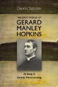 The Split World of Gerard Manley Hopkins: An Essay in Semiotic Phenomenology