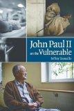 John Paul II on the Vulnerable