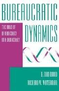 Bureaucratic Dynamics The Role of Bureaucracy in a Democracy