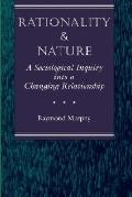 Rationality and Nature A Sociological Inquiry into a Changing Relationship