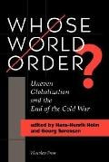 Whose World Order? Uneven Globalization and the End of the Cold War