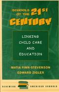 Schools of the 21st Century Linking Child Care and Education