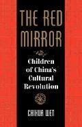 Red Mirror Children of China's Cultural Revolution