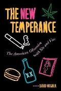 New Temperance The American Obsession With Sin and Vice
