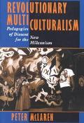 Revolutionary Multiculturalisms Pedagogies of Dissent for the New Millennium