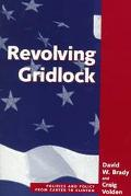Revolving Gridlock Politics and P9Licy from Carter to Clinton