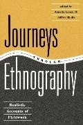 Journeys Through Ethnography Realistic Accounts of Fieldwork