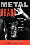 Metalheads Heavy Metal Music and Adolescent Alienation