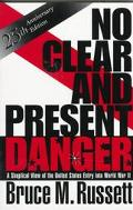 No Clear and Present Danger A Skeptical View of the United States Entry into World War II
