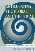 Articulating the Global and the Local Globalization and Cultural Studies
