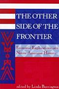 Other Side of the Frontier Economic Explorations into Native American History