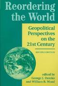 Reordering the World Geopolitical Perspectives on the Twenty-First Century