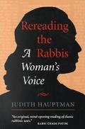 Rereading the Rabbis A Woman's Voice
