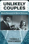 Unlikely Couples Movie Romance As Social Criticism