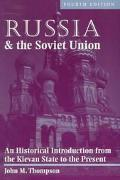 Russia and the Soviet Union An Historical Introduction from the Kievan State to the Present
