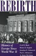 Rebirth A Political History of Europe Since World War II