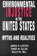 Environmental Injustice in the United States Myths and Realities