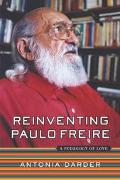 Reinventing Paulo Freire A Pedagogy of Love