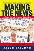 Making the News A Guide for Activists and Nonprofits