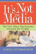 It's Not the Media The Truth About Pop Culture's Influence on Children