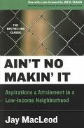 Ain't No Makin' It Aspirations and Attainment in a Low-Income Neighborhood