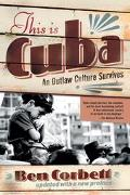 This Is Cuba An Outlaw Culture Survives