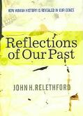 Reflections Of Our Past How Human History is Revealed in Our Genes