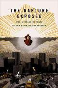 Rapture Exposed The Message of Hope in The Book of Revelation
