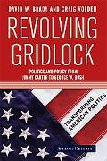 Revolving Gridlock Politics And Policy from Jimmy Carter to George W. Bush