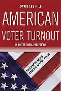 American Voter Turnout An Institutional Perspective
