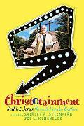 Christotainment: Selling Jesus through Popular Culture
