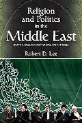 Religion and Politics in the Middle East: Four Case Studies