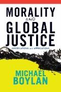Morality and Global Justice : Justifications and Applications