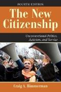 The New Citizenship: Unconventional Politics, Activism, and Service (Dilemmas in American Po...