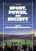 Sport, Power, and Society: Institutions and Practices: A Reader
