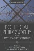 Political Philosophy in the Twenty-First Century : Essential Essays