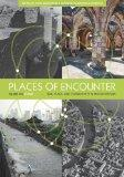 Places of Encounter, Volume 1: Time, Place, and Connectivity in World History, Volume One: T...
