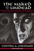 Naked and the Undead Evil and the Appeal of Horror