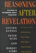 Reasoning After Revelation Dialogues in Postmodern Jewish Philosophy