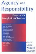 Agency and Responsiblity Essay on the Metaphysics of Freedom