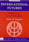 International Futures Choices in the Face of Uncertainty
