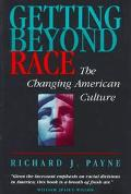 Getting Beyond Race The Changing American Culture