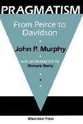Pragmatism From Peirce to Davidson