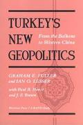 Turkey's New Geopolitics From the Balkans to Western China