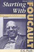 Starting With Foucault An Introduction to Genealogy