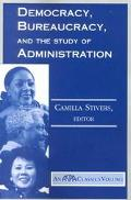 Democracy, Bureaucracy and the Study of Administration