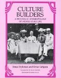 Culture Builders A Historical Anthropology of Middle-Class Life